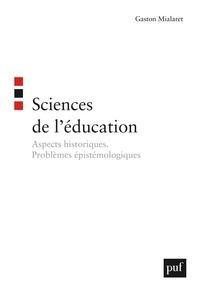 Gaston Mialaret - Sciences de l'éducation - Aspects historiques, Problèmes épistémologiques.