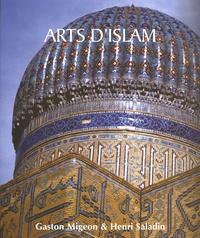 Gaston Migeon et Henri Saladin - Arts d'Islam.