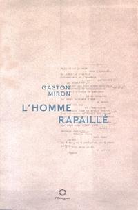 Gaston Miron - L'homme rapaillé - Poèmes 1953-1975.