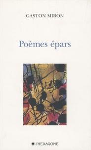 Gaston Miron - Poèmes épars.