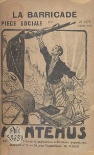 Gaston Montéhus - La barricade - Pièce sociale en un acte.