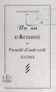 Gaston Monteux et  Commune de Vallauris - Un an d'activité au Comité d'entr'aide sociale.