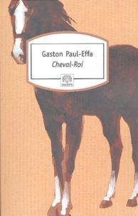 Gaston-Paul Effa - Cheval-Roi.