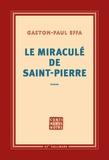 Gaston-Paul Effa - Le miraculé de Saint-Pierre.