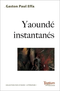 Gaston-Paul Effa - Yaoundé instantanés.