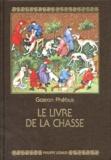 Gaston Phébus - Le Livre de la chasse.