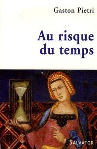 Gaston Pietri - Au risque du temps.