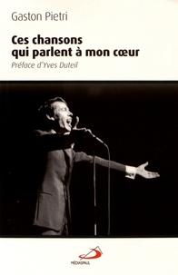 Gaston Pietri - Ces chansons qui parlent à mon coeur.