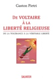 Gaston Pietri - De Voltaire à la liberté religieuse - De la tolérance à vraie liberté.