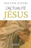 Gaston Pietri - L'actualité Jésus.