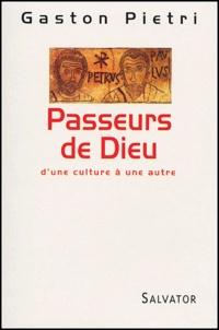 Gaston Pietri - Passeurs de Dieu - D'une culture à une autre.