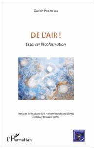 Gaston Pineau - De l'air ! - Essai sur l'écoformation.