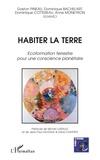 Gaston Pineau et Dominique Bachelart - Habiter la Terre - Ecoformation terrestre pour une conscience planétaire.