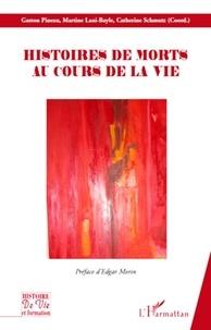 Gaston Pineau et Martine Lani-Bayle - Histoires de morts au cours de la vie.