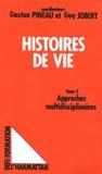 Gaston Pineau et Guy Jobert - Histoires de vie - Tome 2, Approches multidisciplinaires.