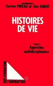 Gaston Pineau - Les histoires de vie - Tome 2, Approches multidisciplinaires.