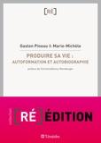 Gaston Pineau et  Marie-Michèle - Produire sa vie - Autoformation et autobiographie.