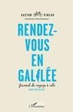 Gaston Pineau - Rendez-vous en Galilée - Journal de voyage à vélo.