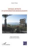 Gaston Pineau - Voyages, retraite et autoformation mondialogante.