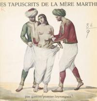 Gaston Pomier Layrargues - Les tapuscrits de la mère Marthe.