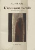 Gaston Puel - D'une saveur mortelle - Anthologie 1943-1993.