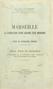 Gaston Rambert - Marseille, la formation d'une grande cité moderne - Étude de géographie urbaine. Thèse pour le doctorat présentée à la Faculté des lettres de l'Université de Paris.