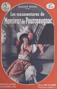 Gaston Ravel - Les mésaventures de Monsieur de Pourceaugnac - Roman inspiré du scénario tiré par Gaston Ravel de la comédie-ballet de Molière.