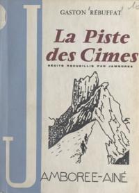 Gaston Rébuffat et Ghislain de La Mairieu - La piste des cimes - Récits recueillis par Jamboree.