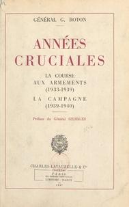 Gaston Roton et Alphonse Georges - Années cruciales : la course aux armements (1933-1939), la campagne (1939-1940).