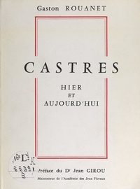 Gaston Rouanet et Jean Girou - Castres, hier et aujourd'hui.