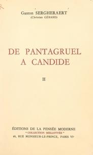 Gaston Sergheraert (Christian Gérard) - De Pantagruel à Candide (2). Présence de la Bulgarie dans les lettres françaises expliquée par l'Histoire.