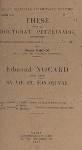 Gaston Simonot - Edmond Nocard, 1850-1903 - Sa vie et son œuvre. Thèse pour le Doctorat vétérinaire, année 1947.