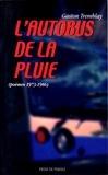 Gaston Tremblay - L'autobus sous la pluie - Poèmes 1973-1986.
