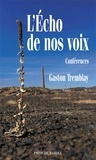 Gaston Tremblay - L'écho de nos voix.