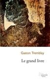 Gaston Tremblay - Le grand livre.