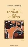 Gaston Tremblay - Le langage des chiens.