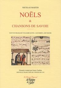 Gaston Tuaillon et Nicolas Martin - Noëls et Chansons - En français et en patois savoyard publiés à Lyon en 1555.