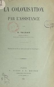 Gaston Valran - La colonisation par l'assistance.