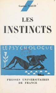 Gaston Viaud et Paul Fraisse - Les instincts.