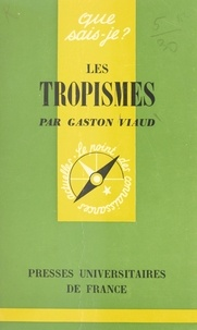 Gaston Viaud et Paul Angoulvent - Les tropismes.