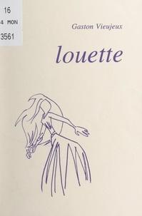 Gaston Vieujeux et Laurent Bordier - Louette.