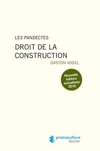 Gaston Vogel - Droit de la construction.
