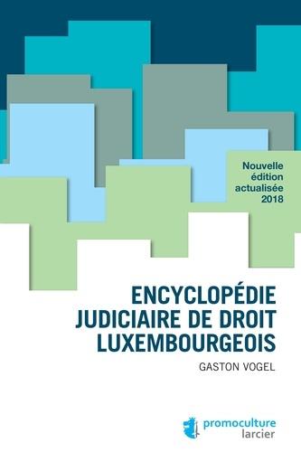Encyclopédie judiciaire de droit luxembourgeois  Edition 2018