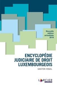 Encyclopédie judiciaire de droit luxembourgeois - Gaston Vogel pdf epub