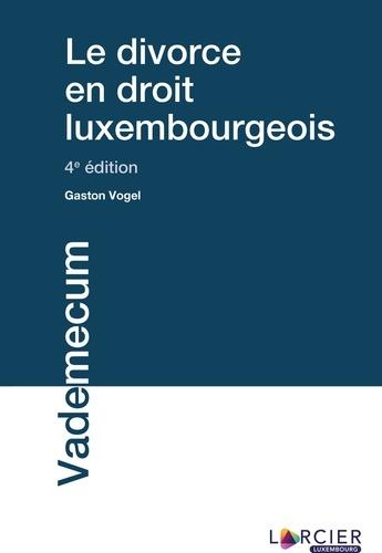 Gaston Vogel - Le divorce en droit luxembourgeois.