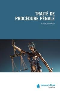Gaston Vogel - Traité de procédure pénale.