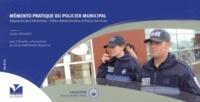 Gatien Meunier - Mémento pratique du policier municipal - Répertoire des infractions - Police administrative et police générale.
