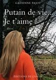 Gatienne Pajot - Putain de vie... Je t'aime !.