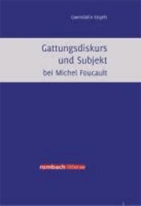 Gattungsdiskurs und Subjekt bei Michel Foucault.