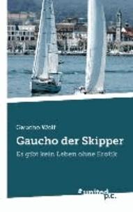 Gaucho Wolf - Gaucho der Skipper - Es gibt kein Leben ohne Erotik.
